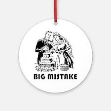 Big Mistake Ornament (Round)