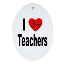 I Love Teachers Oval Ornament
