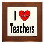 I Love Teachers Framed Tile