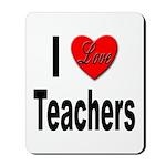 I Love Teachers Mousepad