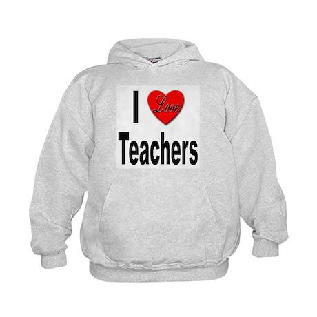 I Love Teachers (Front) Kids Hoodie