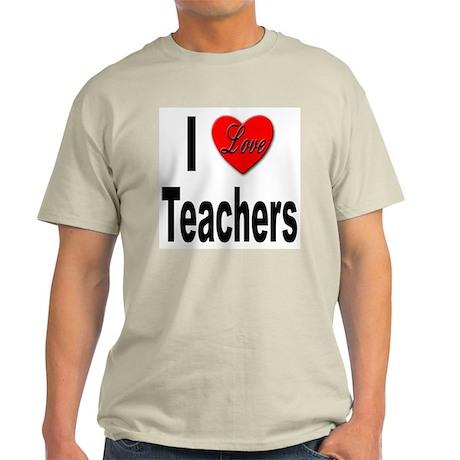 I Love Teachers Ash Grey T-Shirt