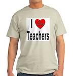 I Love Teachers (Front) Ash Grey T-Shirt