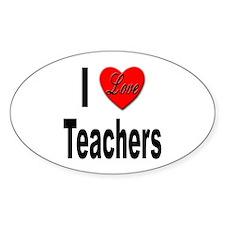 I Love Teachers Oval Decal