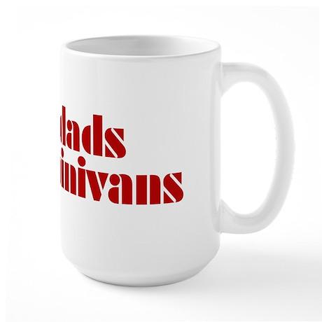 Real Dads Drive Minivans - Large Mug