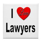 I Love Lawyers Tile Coaster
