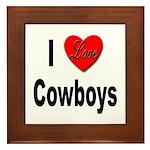 I Love Cowboys Framed Tile