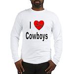 I Love Cowboys (Front) Long Sleeve T-Shirt