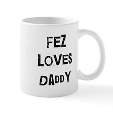 Fez loves daddy Mug