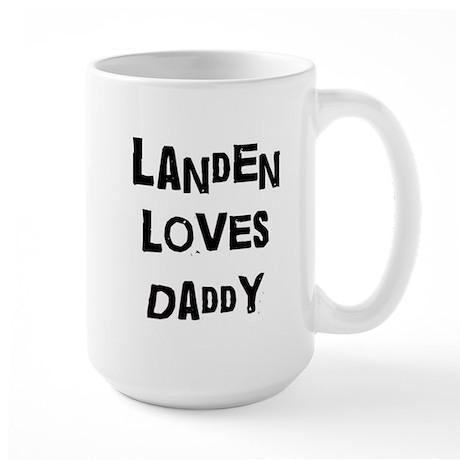 Landen loves daddy Large Mug