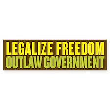 Legalize Freedom Outlaw Govt Bumper Bumper Sticker