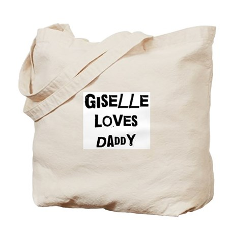 Giselle loves daddy Tote Bag