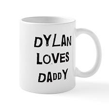 Dylan loves daddy Mug