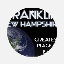 franklin new hampshire - greatest place on earth O