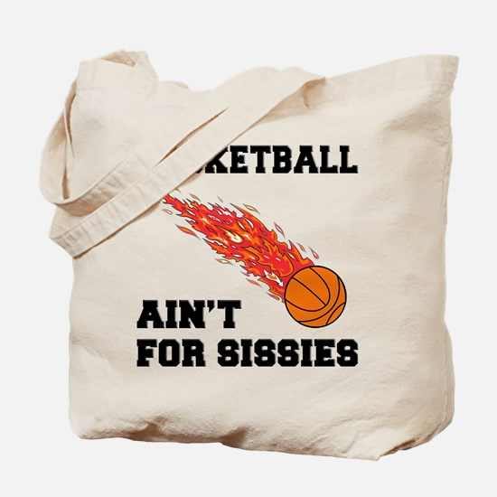 Basketball Ain't For Sissies Tote Bag