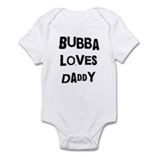 Bubba loves daddy Infant Bodysuit