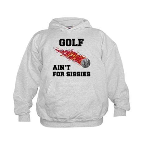 Golf Ain't For Sissies Kids Hoodie