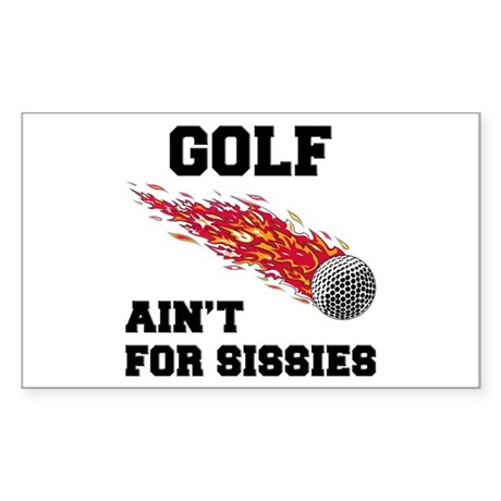 Golf Ain't For Sissies Sticker (Rectangle)