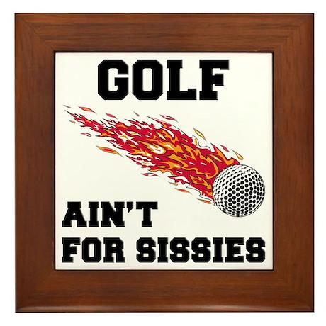 Golf Ain't For Sissies Framed Tile