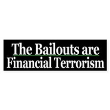 Bailouts are financial terrorism