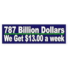787 Billion We get $13 Dollars a week
