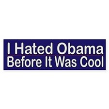 I Hated Obama Before It Was Cool