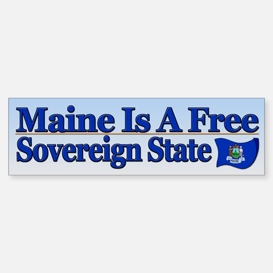 Maine Is Sovereign Bumper Bumper Bumper Sticker