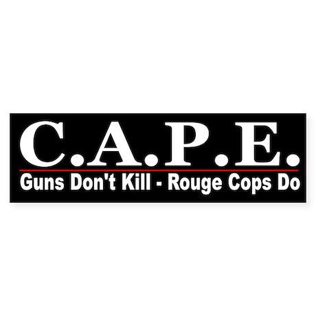 CAPE -Stop Rogue Cops Bumper Sticker