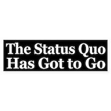 The Status Quo has got to Go!