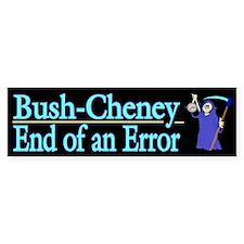 Bush Cheney End of Error Bumper Bumper Sticker