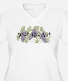 Wine? Wine Not? T-Shirt