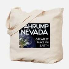 pahrump nevada - greatest place on earth Tote Bag