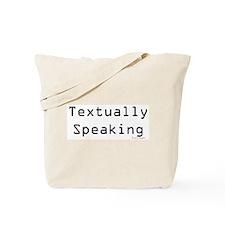 Textually Speaking Tote Bag