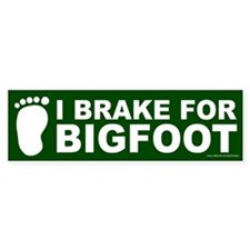 I Brake For Bigfoot Green (sticker)