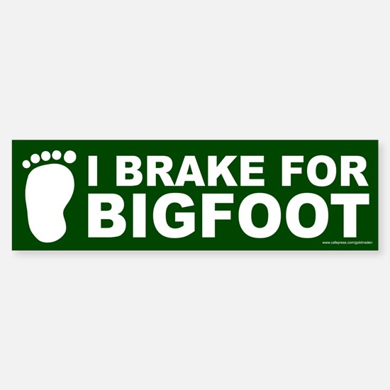 I Brake For Bigfoot Green (sticker)