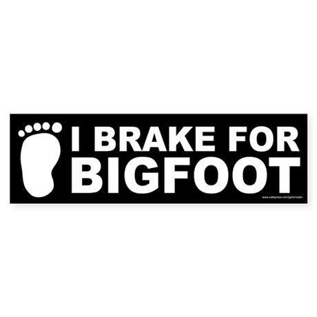 I Brake For Bigfoot Black (sticker)