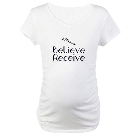 Believe Receive Maternity T-Shirt