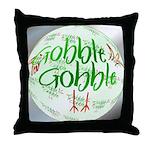 Gobble Gobble Throw Pillow