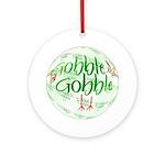 Gobble Gobble Ornament (Round)