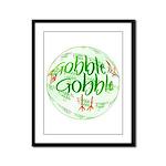 Gobble Gobble Framed Panel Print