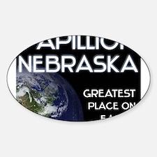 papillion nebraska - greatest place on earth Stick