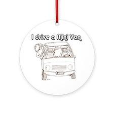 Blk I Drive A Mini Van Ornament (Round)