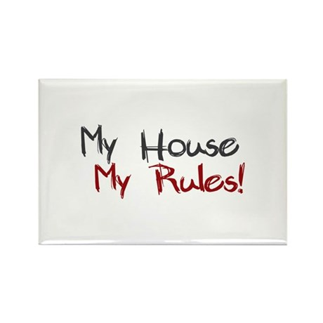 My House My Rules Rectangle Magnet