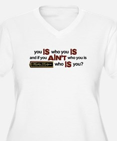 """You Is Who You Is"" T-Shirt"