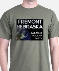 fremont nebraska - greatest place on earth T-Shirt
