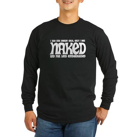 """Naked, Less Embarrassing"" Long Sleeve Dark T-Shir"