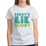 Daddy's Lil' Squirt Women's T-Shirt