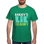 Daddy's Lil' Squirt Dark T-Shirt