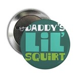 "Daddy's Lil' Squirt 2.25"" Button (10 pack)"