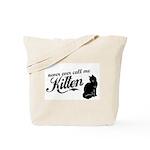 """Never Call Me Kitten"" Tote Bag"